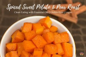 Cooking with Essential Oils - Sweet Potato Pear Roast