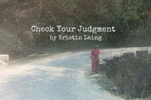 Check Your Judgment - Guest Blogger