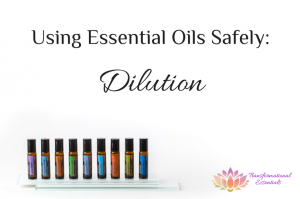 Using Essential Oils Safely: Dilution
