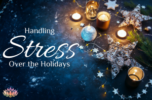 Handling Stress Over the Holidays