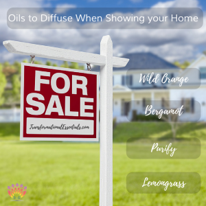 Oils to Diffuse When Showing your Home